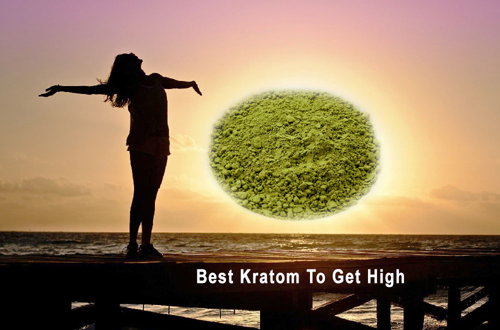 What is the Best Kratom to get high